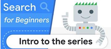 Google lance une série de vidéos dédiées au SEO pour les débutants
